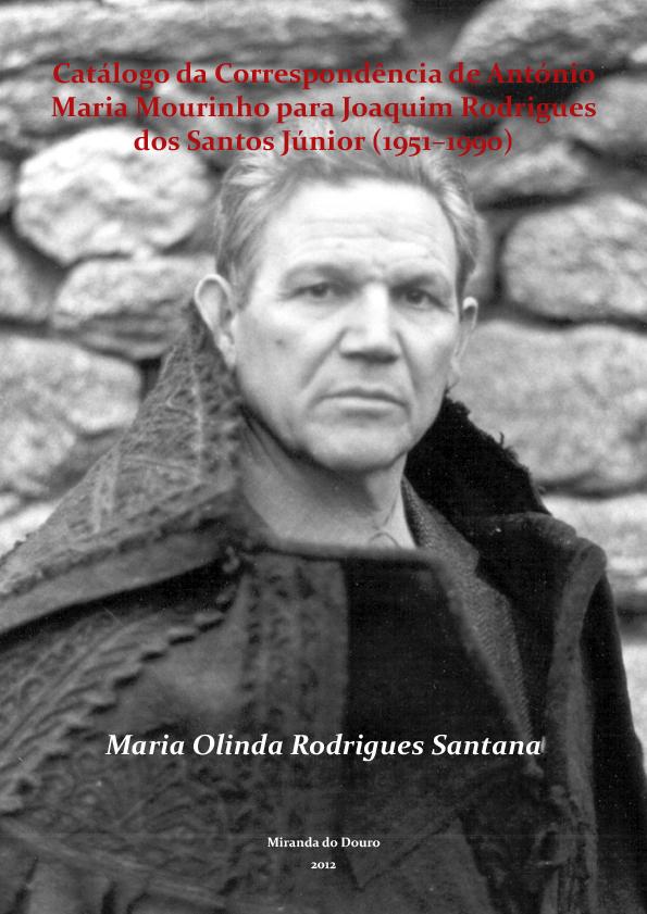 Catálogo de correspondência de António Maria Mourinho para Joaquim Rodrigues dos Santos Júnior (1951-1990)