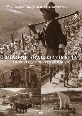 João De Araujo Correira – Cronista das gentes do douro